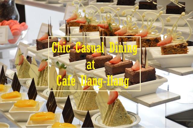 Chic Casual Dining at Cafe Ilang-Ilang
