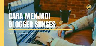 cara menjadi blogger sukses 2020 berhasil