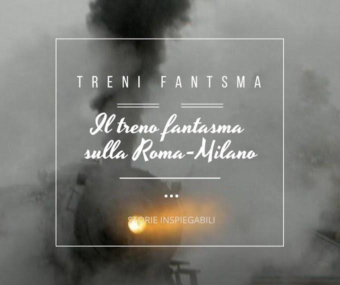 Il treno fantasma sulla Roma-Milano