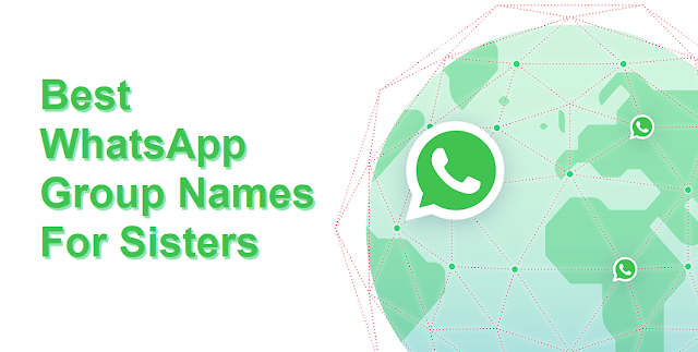 64 Best WhatsApp Group Names for Sisters