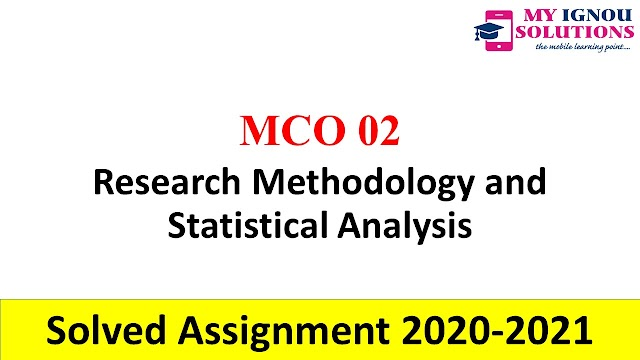 MCO 03 Research Methodology and Statistical Analysis  Solved Assignment 2020-21