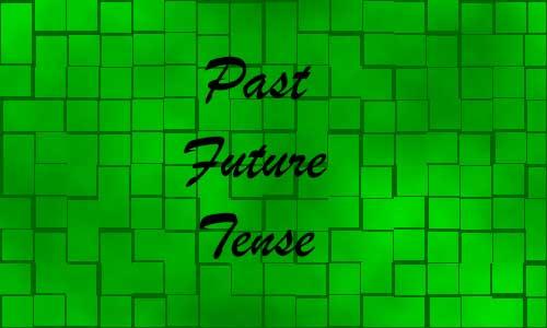 Mengenal Past Future Tense Disertai Contoh dan Materi Lengkap
