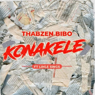 Thabzen Bibo – Konakele (feat. Lihle Sings) ( 2019 ) [DOWNLOAD]