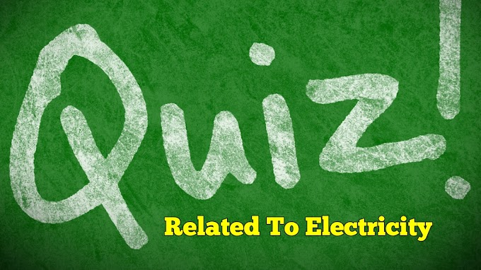 MCQ Or Quiz On Current And Electricity, Electrical Objective Questions