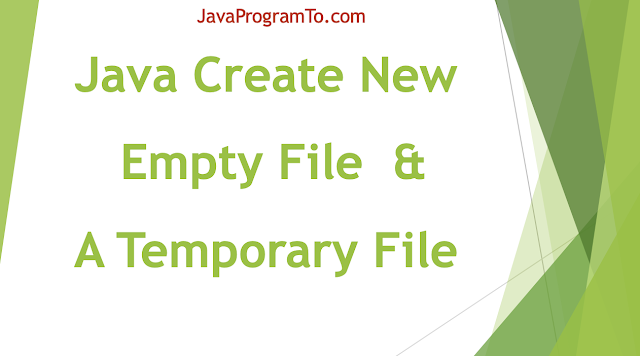 Java Examples to Create New Empty File and A Temporary File