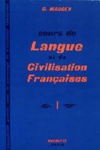 Cours De Langue Et De Civilisation Francaise I - Gaston Mauger