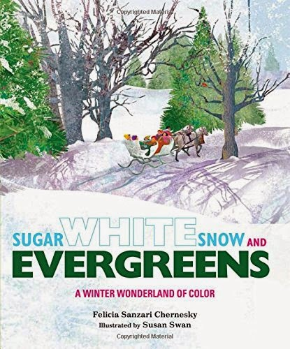 Sugar White Snow and Evergreens: A Winter Wonderland of Color