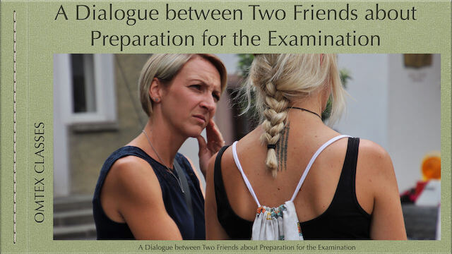 A Dialogue between Two Friends about Preparation for the Examination