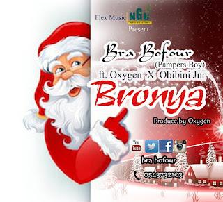 Bra Bofour (Pampers Boy) - Bronya Ft. Oxygen & Obibini Jnr