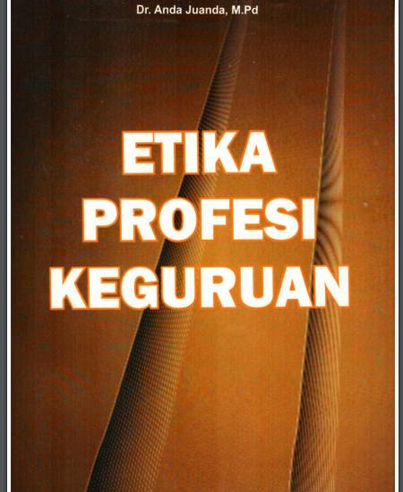 Buku Etika Profesi Keguruan (Download PDF Gratis !!!!)