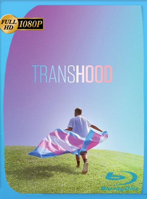Transhood (2020) AMZN WEB-DL 1080p Latino [Google Drive] Tomyly