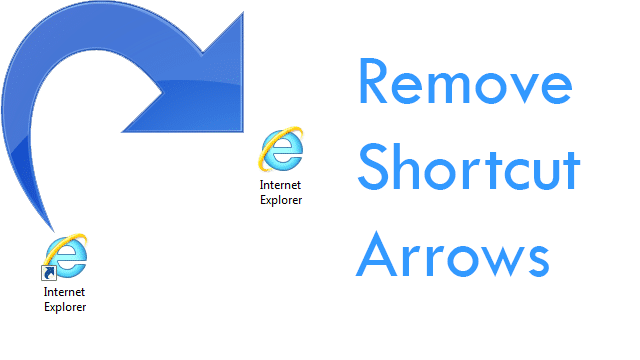How to Remove shortcut arrow from windows