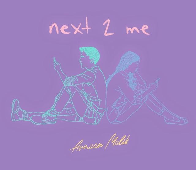 Next 2 Me Lyrics - Armaan Malik - Latest English Song Lyrics