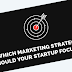 Which Marketing Strategies Should Your Startup Focus On? [INFOGRAPHIC]