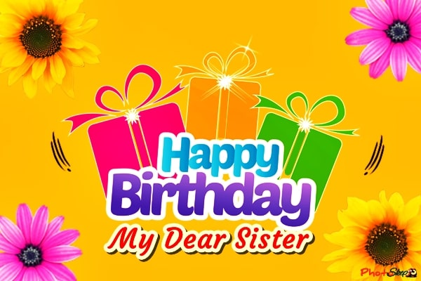 happy birthday wishes my dear sister, happy birthday wishes to my lovely sister, happy birthday to my sister, happy birthday didi, happy birthday little sister