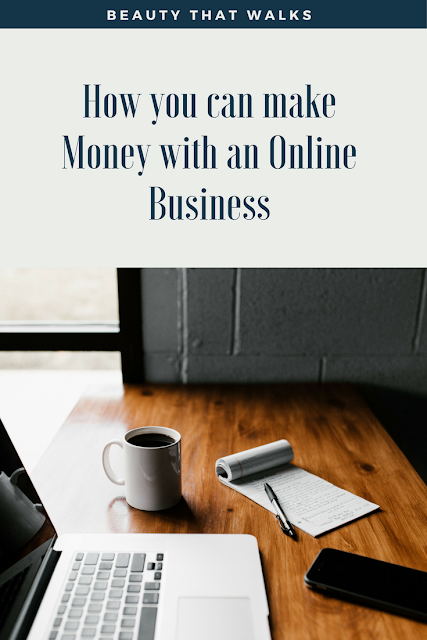 How you can make Money with an Online Business