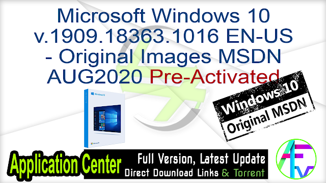 Microsoft Windows 10 v.1909.18363.1016 EN-US – Original Images From Microsoft MSDN AUG2020 Pre-Activated