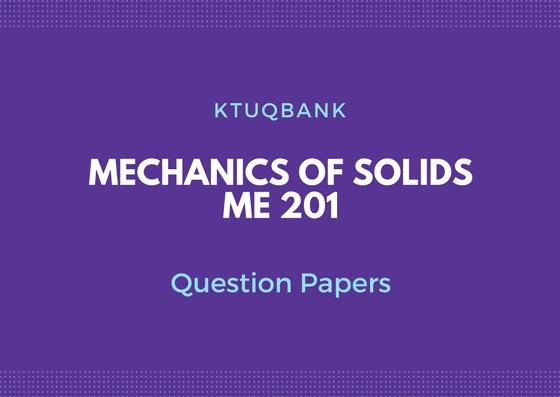 Mechanics Of Solids (AU,MA,ME,MP,MT,PE,SF) | ME201 | Question Papers (2015 batch)