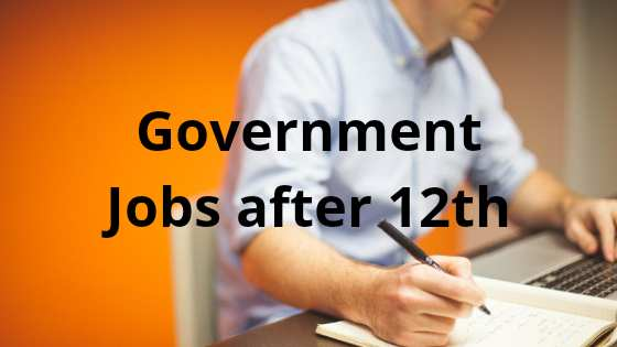 Government Jobs in India after 12th