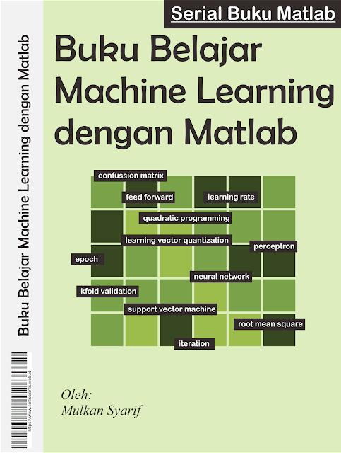 Buku Belajar Machine Learning dengan Matlab