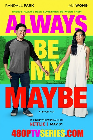Watch Online Free Always Be My Maybe (2019) Full Hindi Dual Audio Movie Download 480p 720p Web-DL