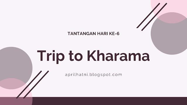trip to kharama
