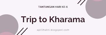 Trip to Kharama (Tantangan Hari Ke-6)