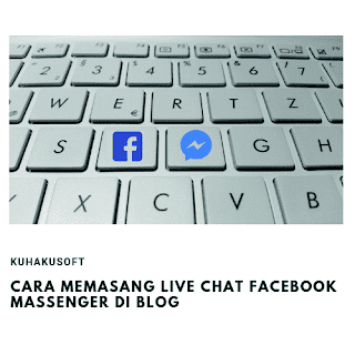 CARA MEMASANG LIVE CHAT FACEBOOK MASSENGER DI BLOG