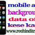 Android app background data off kese kare