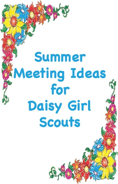 Easy summer meeting ideas for Daisy Girl Scout leaders