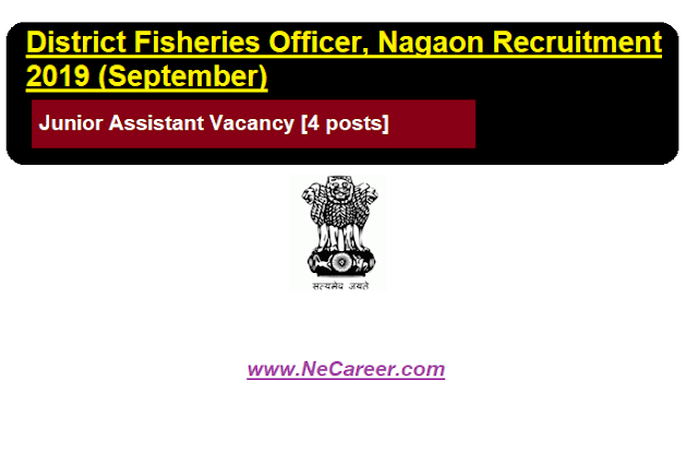 District Fisheries Officer, Nagaon Recruitment 2019 (September) | Junior Assistant Vacancy
