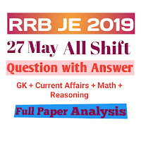 RRB JE 27 MAY 2019 All Shift  ( CBT 1) Question with Answer