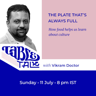 The flyer has a portrait of Vikram Doctor over the logotype Table Talk, which flows into their name. The text: Headline: 'A PLATE THAT'S ALWAYS FULL' Subhead: 'How food helps us learn about culture' Then, below, 'Sunday, 11 July, 8 p.m. IST'
