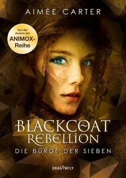 Bücherblog. Rezension. Buchcover. Blackcoat Rebellion - Die Bürde der Sieben (Band 2) von Aimée Carter. Jugendbuch. Dystopie. Dragonfly.