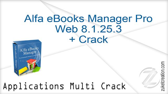 Alfa eBooks Manager Pro  Web 8.1.25.3 + Crack   |  32 MB