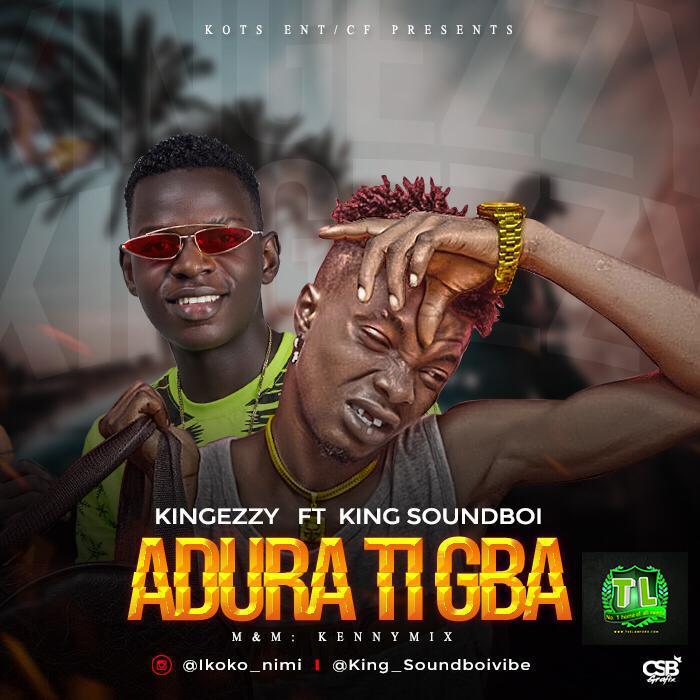 kingezzy-adura-ti-gba-ft-king-soundboi-prod-by-kennymix-mp3-download