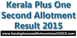 Kerala +1 second allotment result 2015, hscap second allotment 2015, dhse second allotment result 2015, kerala higher secondary plus one second allotment result 2015