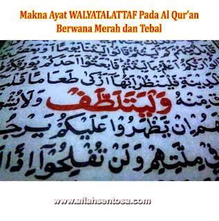 Makna Ayat Walyatalattaf Pada Al Qur'an Berwarna Merah dan Tebal