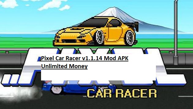 Pixel Car Racer v1.1.14 Mod APK Unlimited Money