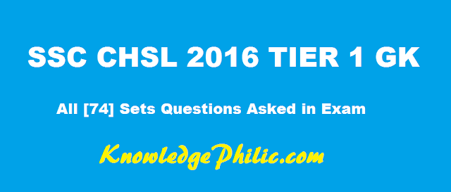 download SSC CHSL 2016 Tier 1 All 72 Shifts General Knowledge/Awareness Questions Asked in Exam PDF