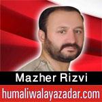 http://www.humaliwalayazadar.com/2018/03/syed-mazher-rizvi-manqabat-2018.html