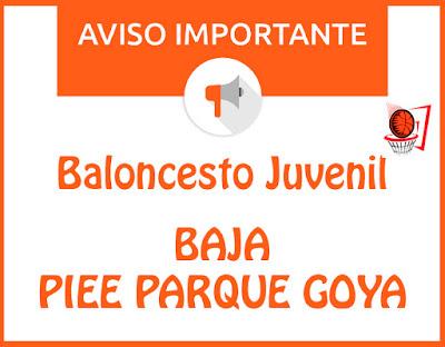 BALONCESTO JUVENIL: Baja equipo Piee Parque Goya