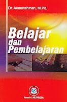 Judul : BELAJAR DAN PEMBELAJARAN Pengarang : Dr. Aunurrahman, M.Pd. Penerbit : Alfabeta, Bandung