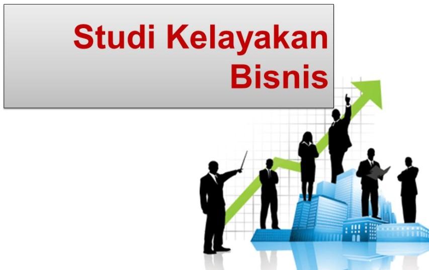 Studi Kelayakan Bisnis : Pengertian, Tujuan, Manfaat, Aspek - aspek, Tahapan, Hasil