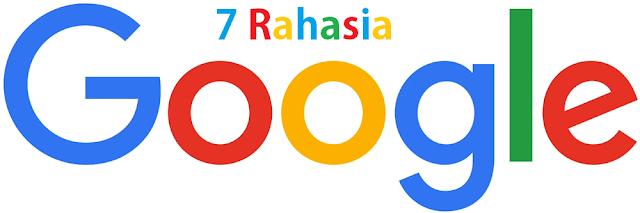 7 Rahasia Google Yang Belum Kamu Ketahui !