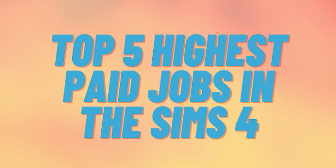 |GUIDES| TOP 5 HIGHEST PAID JOBS IN THE SIMS 4