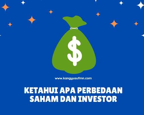 Apa Perbedaan Saham dan Investor
