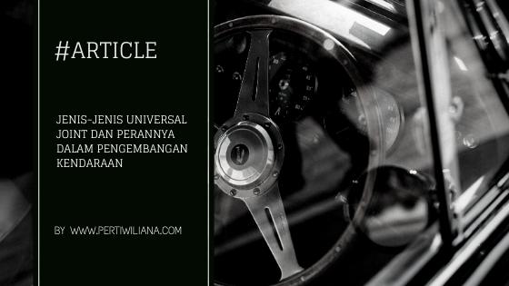 Jenis-jenis Universal Joint dan Perannya dalam Pengembangan Kendaraan