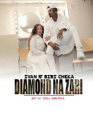 Ivan Ft Bibi Cheka – Diamond na Zari