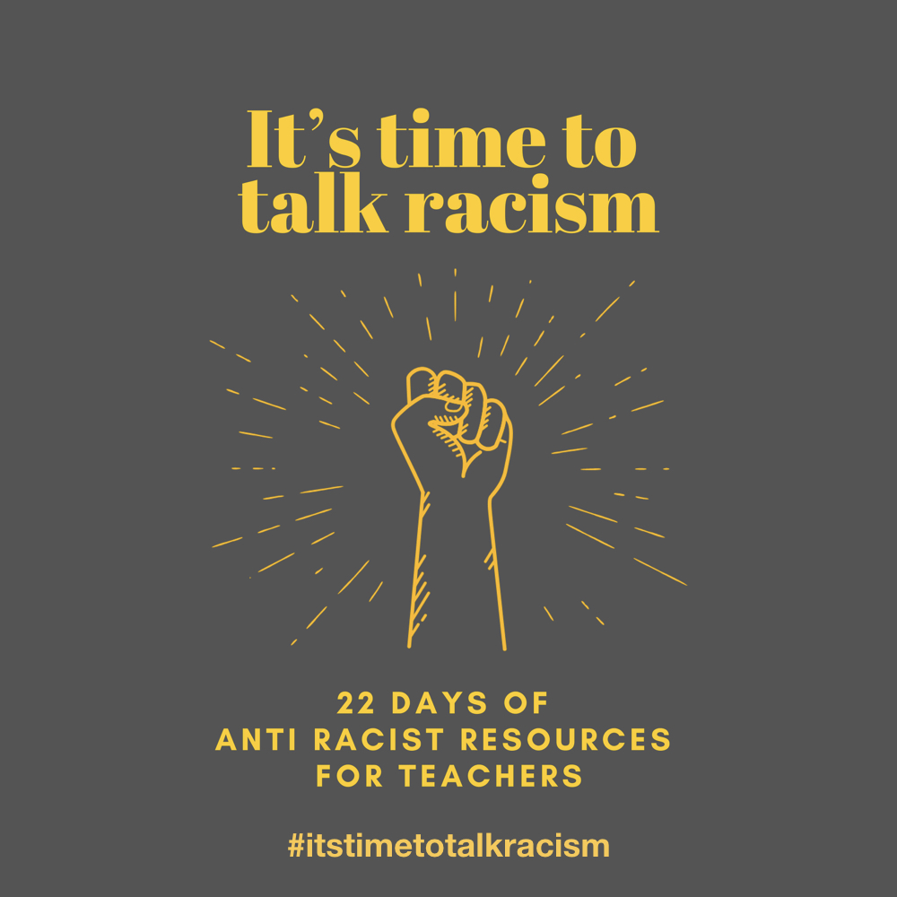 Join the #itstimetotalkracism campaign: 22 days of blog posts with resources & info for educators | The ESL Nexus